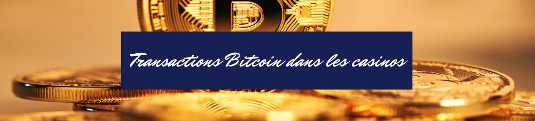Bitcoin pour effectuer vos transactions de casinos